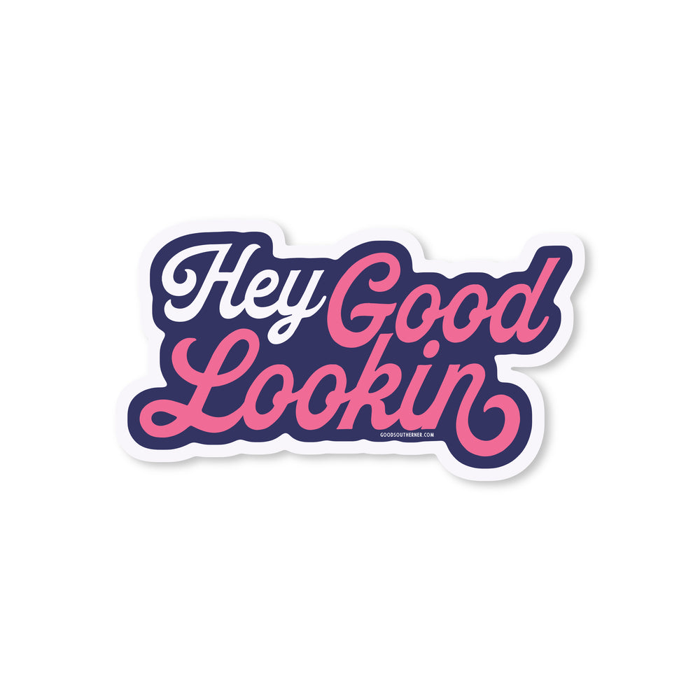 Hey Good Lookin' Sticker