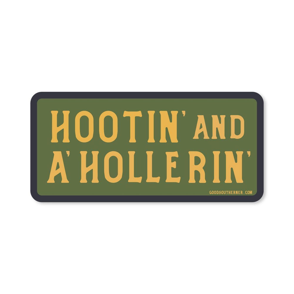 Hootin' & A'Hollerin' Sticker - Good Southerner