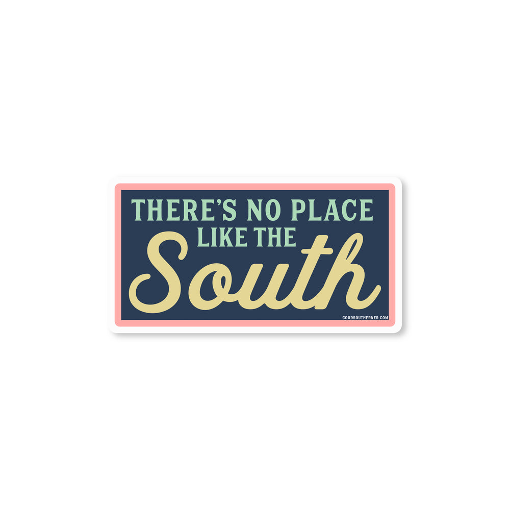 There's No Place Like The South Sticker - Good Southerner