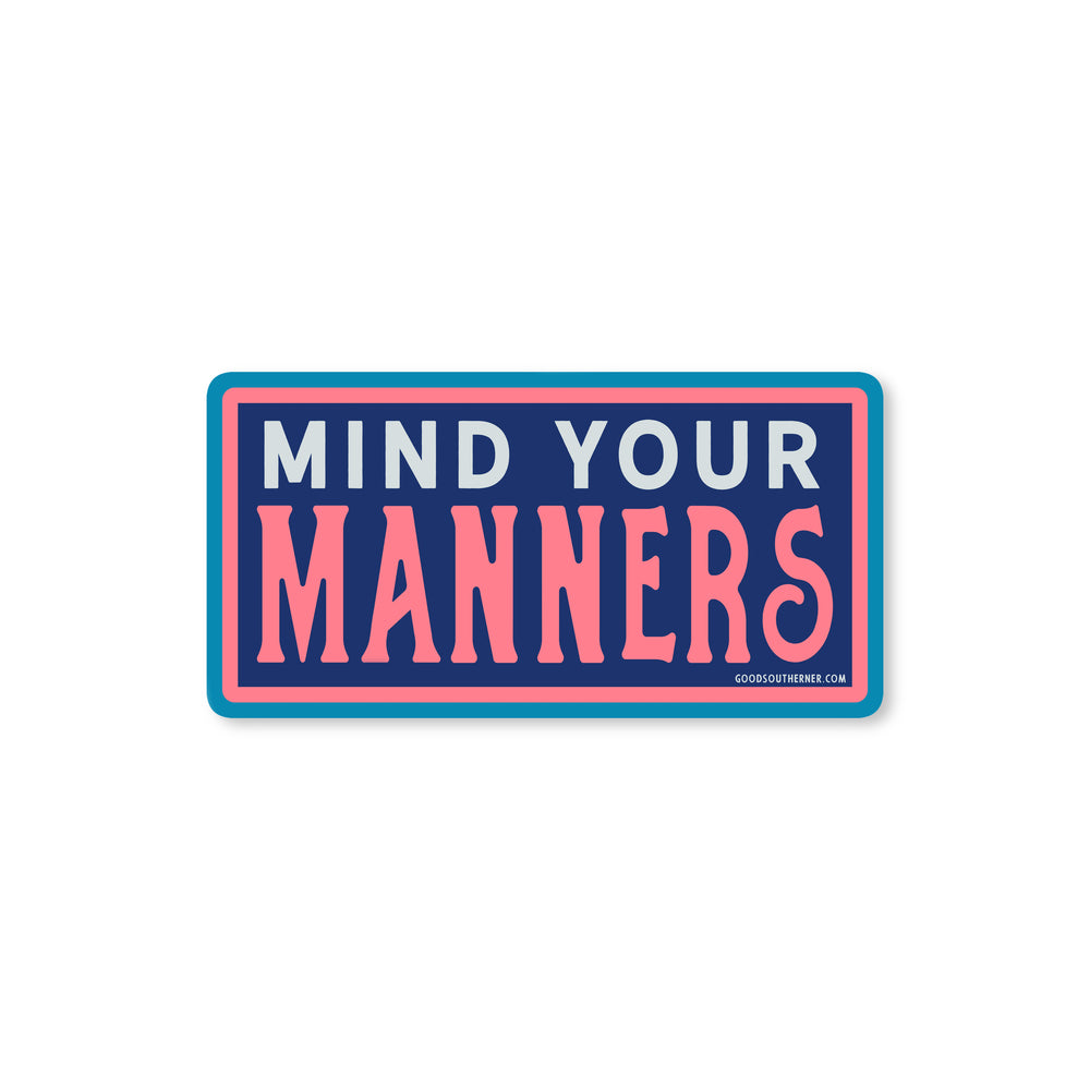 Mind Your Manners Sticker - Good Southerner