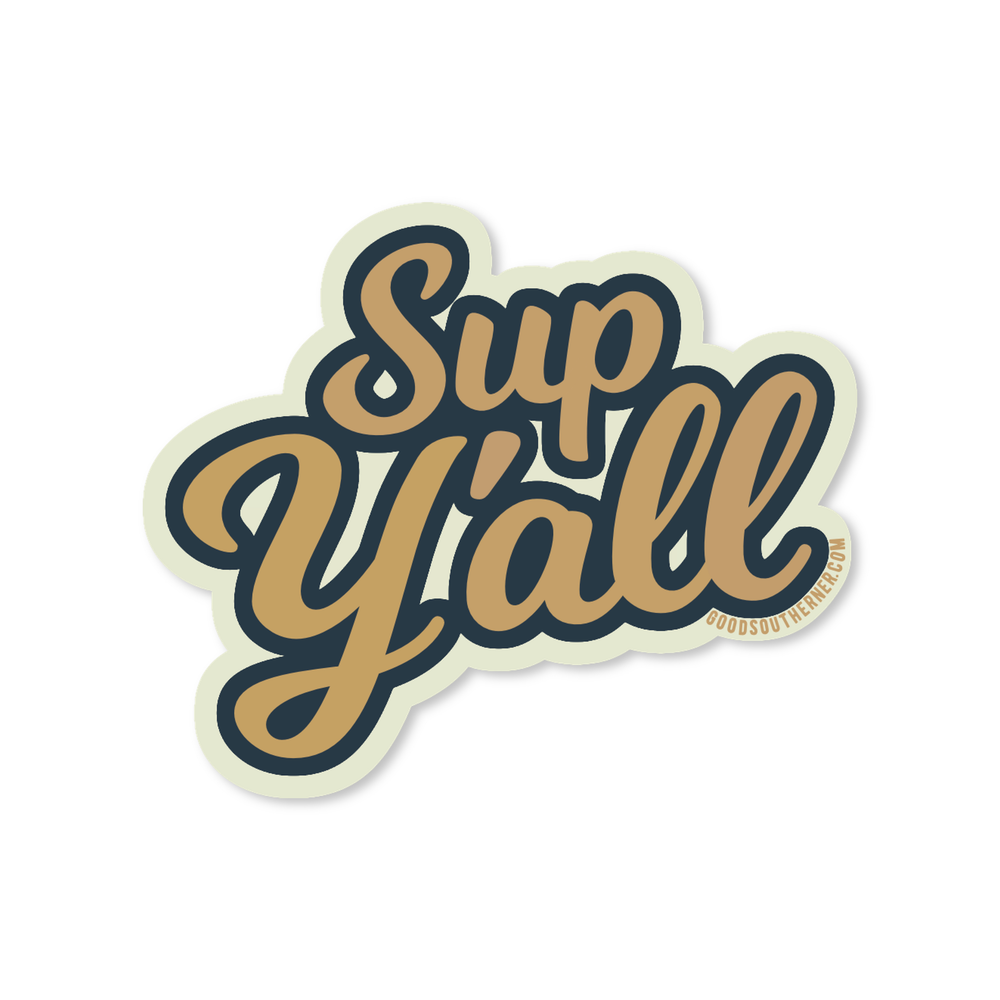 Sup Y'all Sticker - Good Southerner