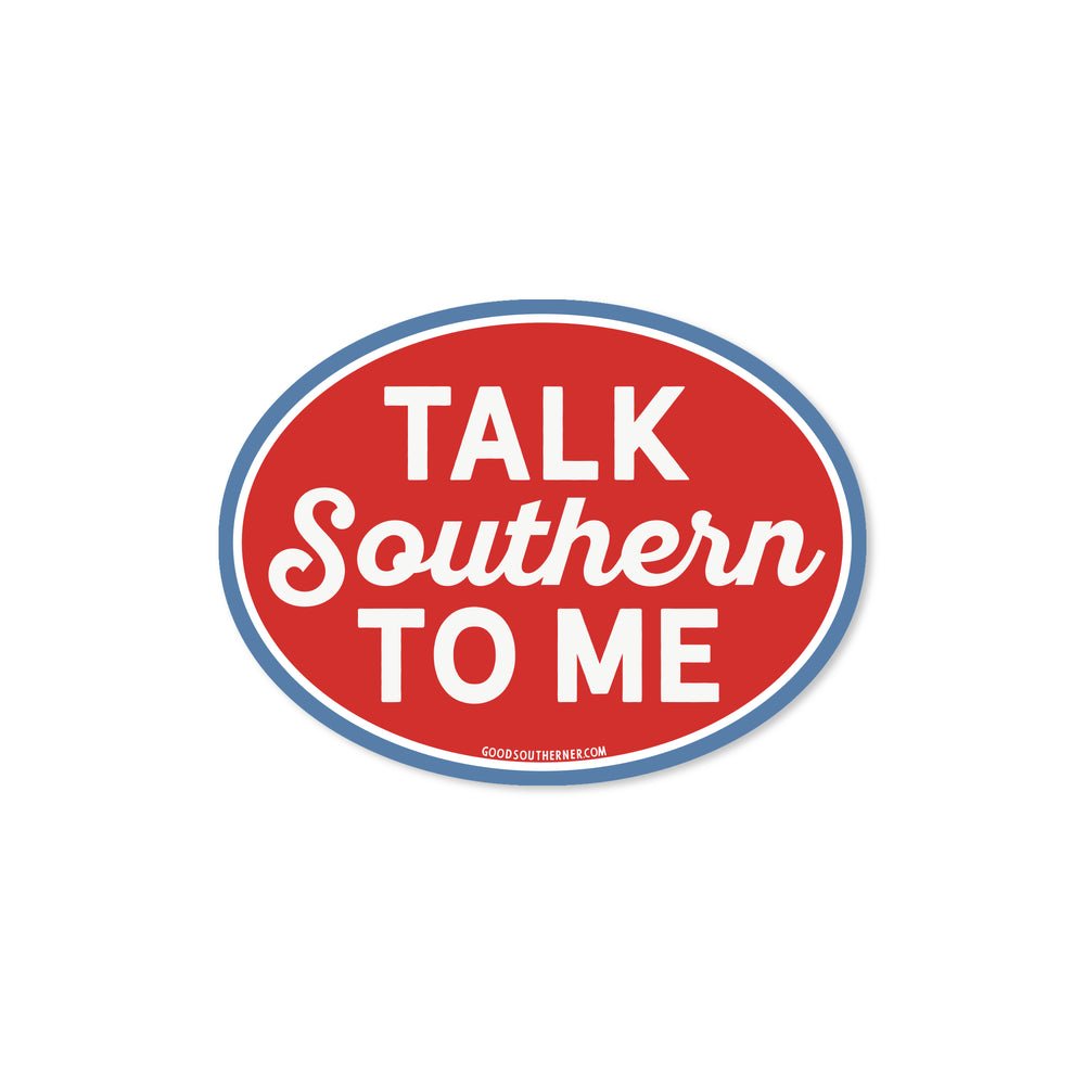 Talk Southern to Me Sticker - Good Southerner