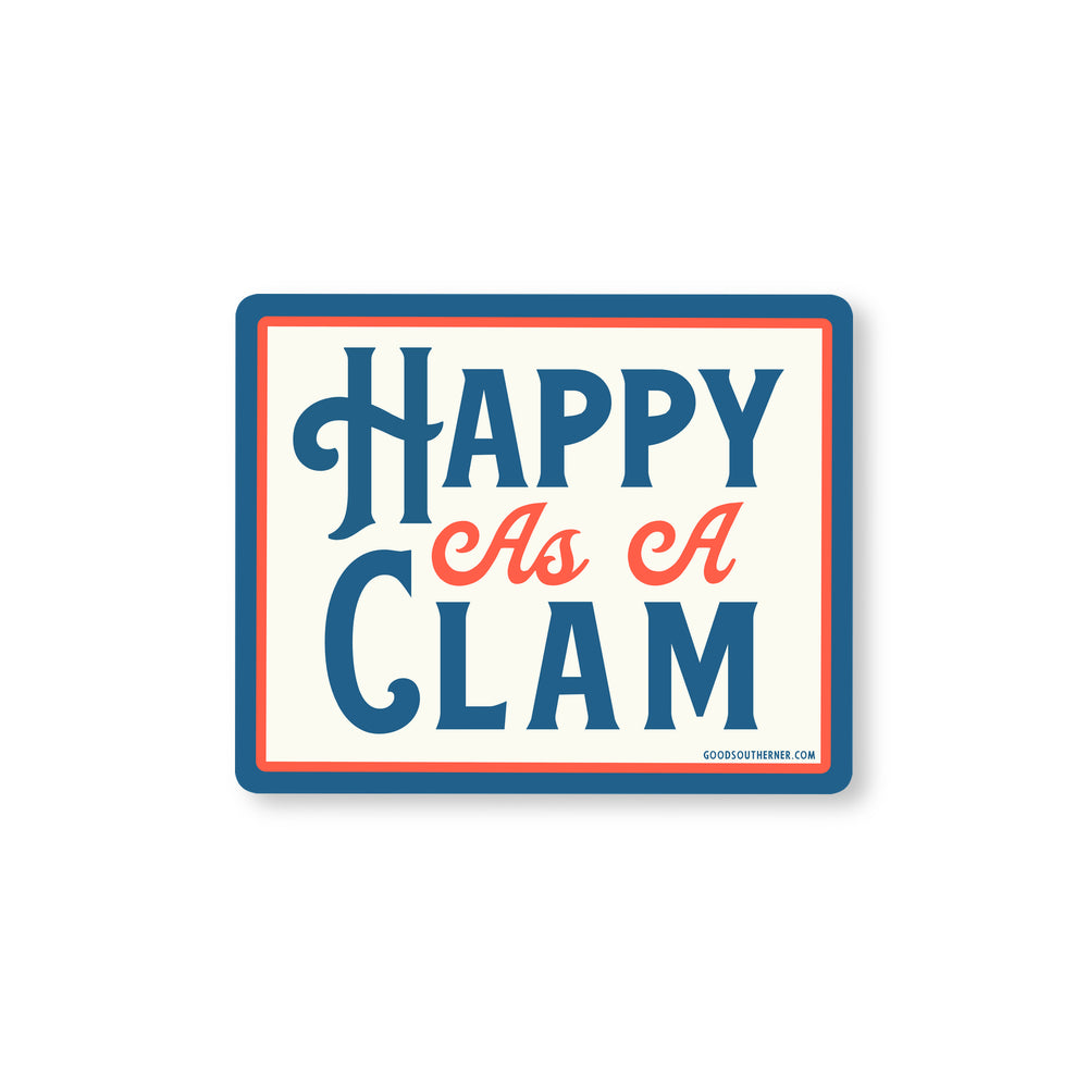 Happy As A Clam Sticker - Good Southerner