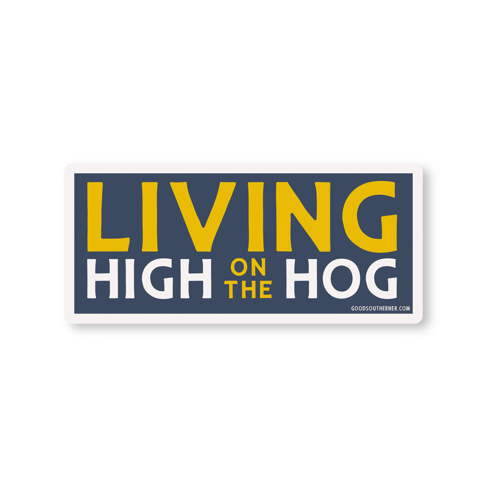 Living High On The Hog Sticker - Good Southerner