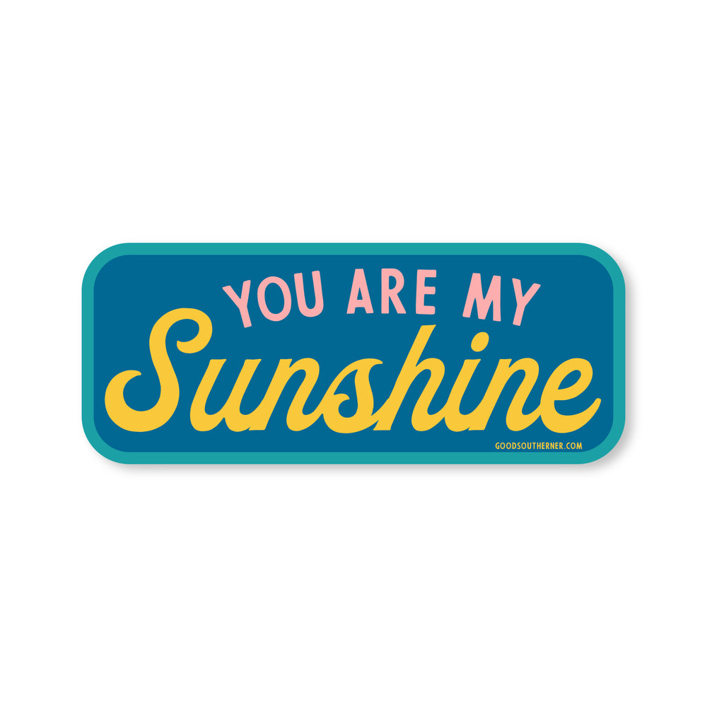 You Are My Sunshine Sticker - Good Southerner