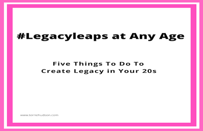 5 Things to Do Now to Create a Legacy in Your 20s