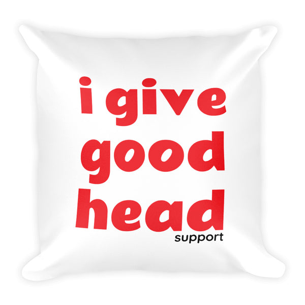 I Give Good Head support/Throw Me Pillow - offbeatpillows