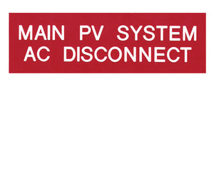 690.14(C) Main PV System AC Disconnect Engraved Label<br>(UV Acrylic)