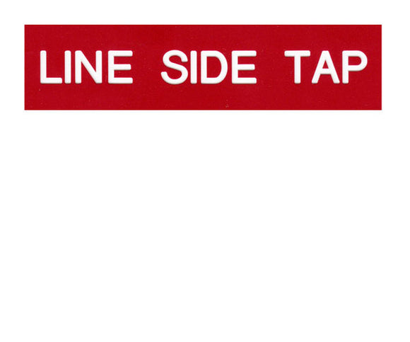 Line Side Tap Engraved Label<br>(UV Acrylic)