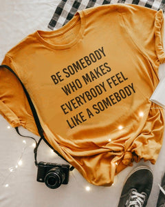 Be Somebody Graphic Tee
