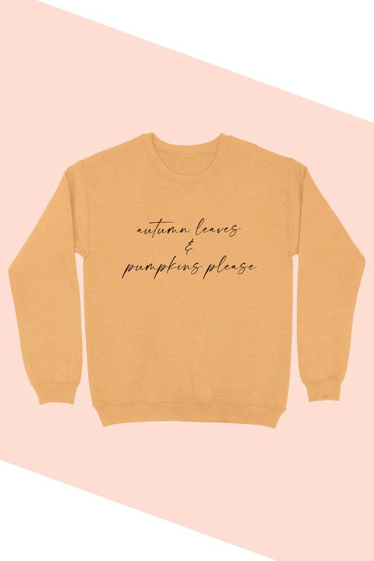 Autumn Leaves & Pumpkins Please Sweatshirt