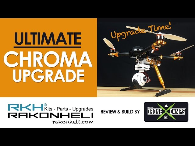 [Drone Camps RC] Rakon Heli - Ultimate Chroma Upgrade, Build & Review