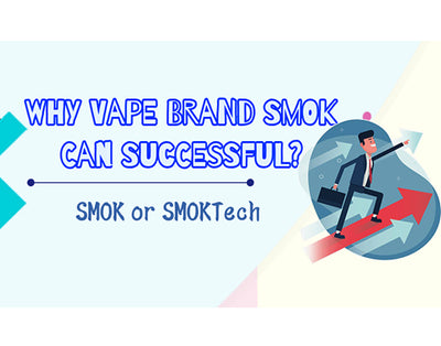 Why Vape Brand SMOK Can Successful?