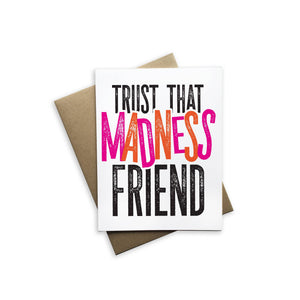 Tiramisu Paperie - Trust That Madness Friend