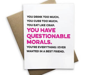 You Have Questionable Morals... Notecard