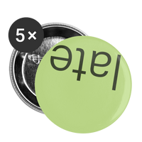 "Green ""Late"" Buttons large 2.2'' (5-pack) - huronshop1"
