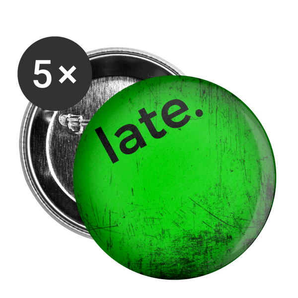 "Urban Green ""late."" - Buttons small 1'' (5-pack) - huronshop1"