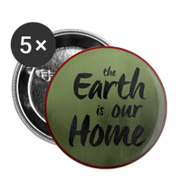 The Earth is Our Home - Buttons large 2.2'' (5-pack) - huronshop1