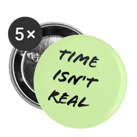 "Time Isn't Real - Green 1"" Small Button Set (5ea) - huronshop1"