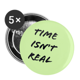 "Time Isn't Real - Green 1"" Small Button Set (5ea) - white"