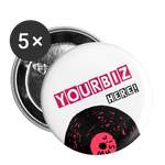Custom Pin 5pk || We Design Promo Buttons for You and Your Business! Buttons large 2.2'' (5-pack) - white