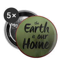 The Earth is our Home - Buttons small 1'' (5-pack) - huronshop1
