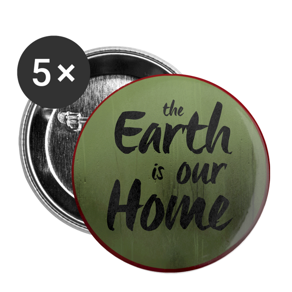 The Earth is our Home - Buttons small 1'' (5-pack) - white