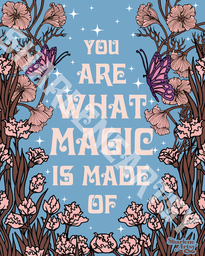 You Are What Magic Is Made Of