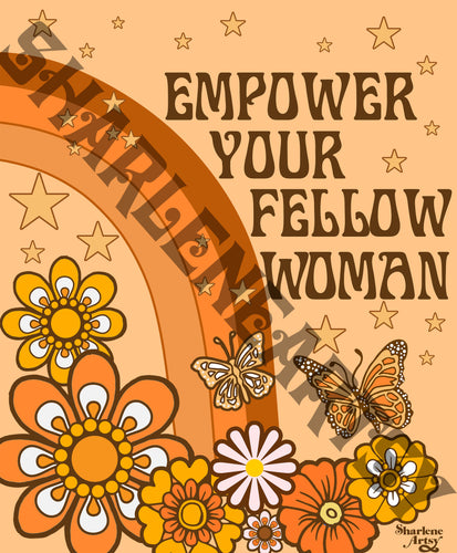 Empower your Fellow Woman Print