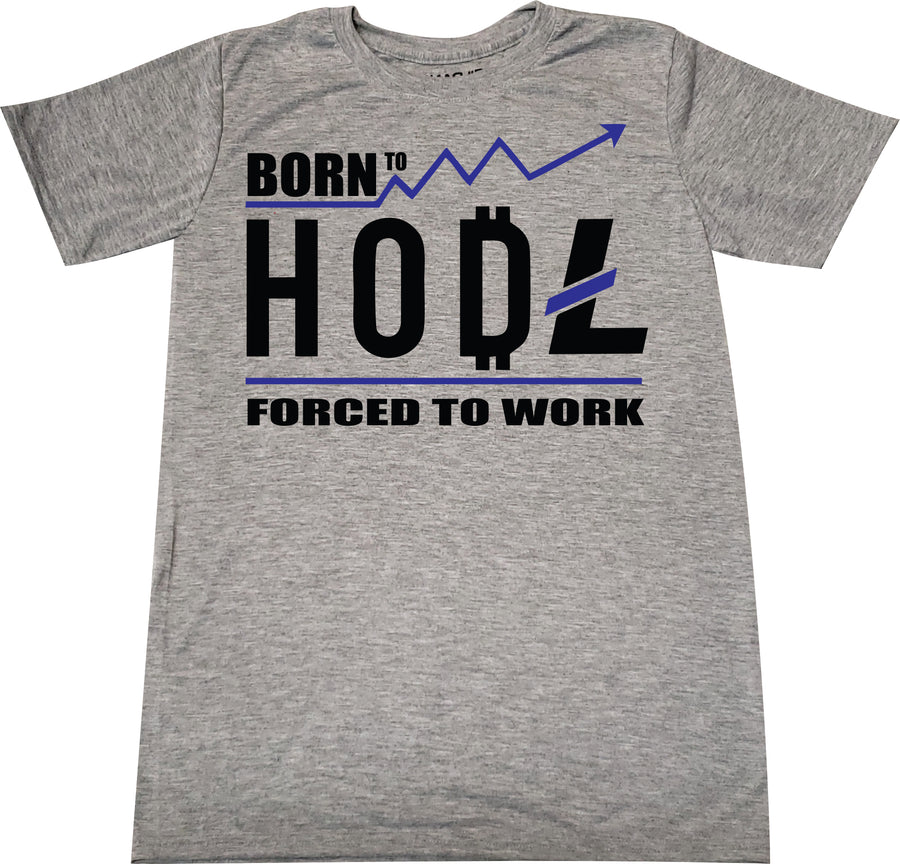 Born to HODL forced to work Bitcoin/Litecoin tshirt