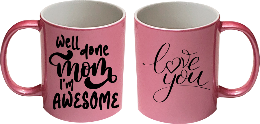 Well done I'm awesome Mothers day mug