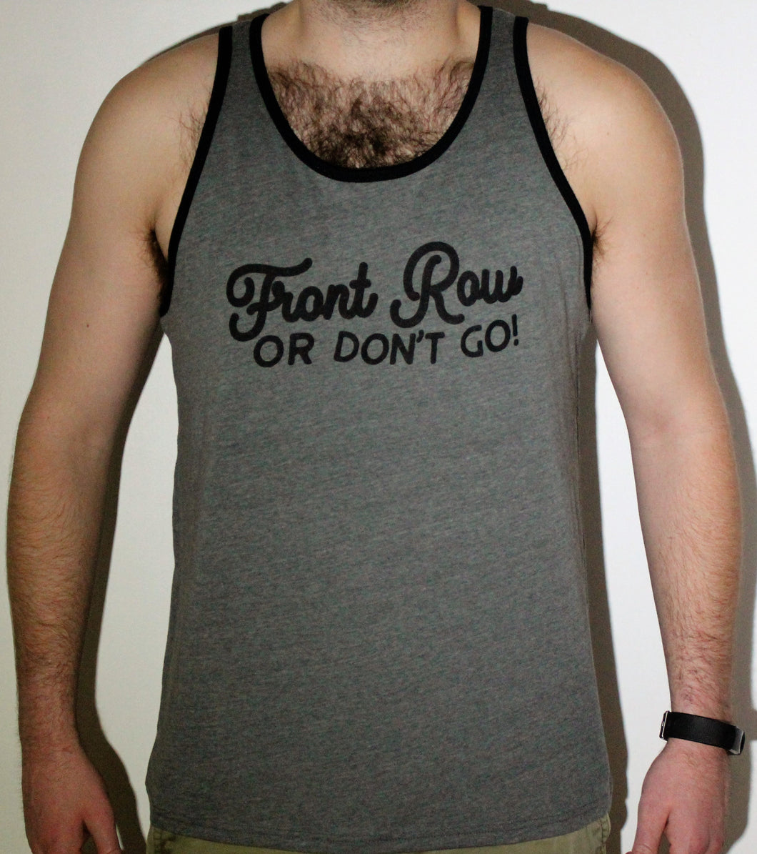 Front Row or Don't Go Ringer Tank