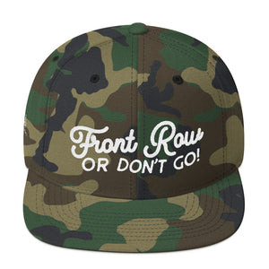 Front Row or Don't Go Snapback Hat