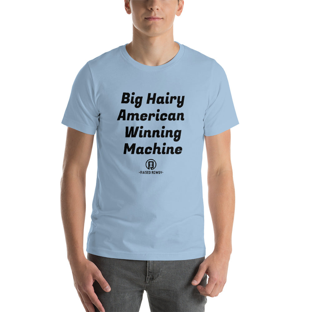 Big Hairy American Winning Machine Short-Sleeve Unisex T-Shirt