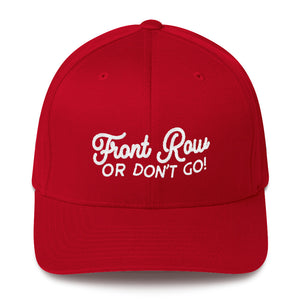Front Row or Don't Go Flexfit Hat