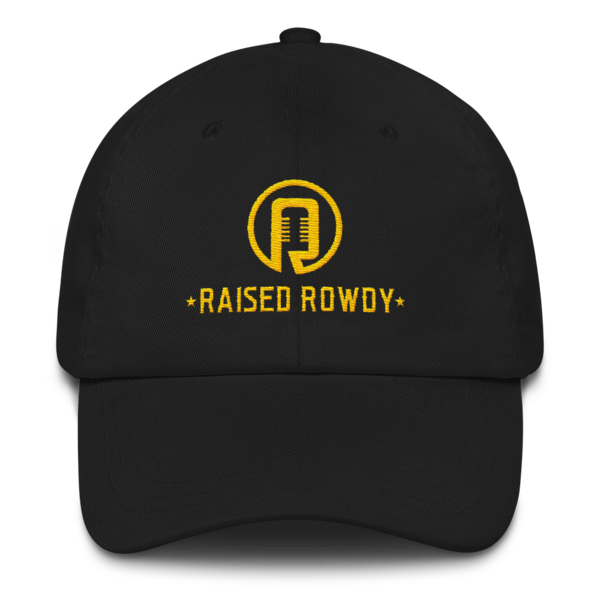 Raised Rowdy Dad Hat