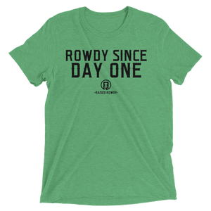 Rowdy Since Day One Short sleeve unisex t-shirt