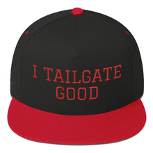 Load image into Gallery viewer, I Tailgate Good Flat Bill Cap