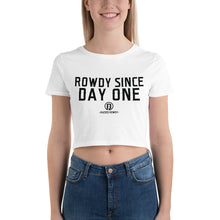 Load image into Gallery viewer, Rowdy Since Day One Women's Crop Tee