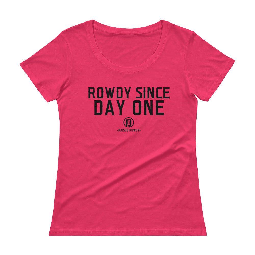 Rowdy Since Day One Ladies' Scoopneck T-Shirt
