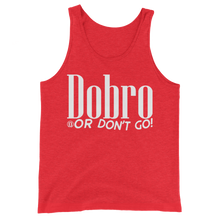 Load image into Gallery viewer, Dobro or Don't Go Unisex Tank Top