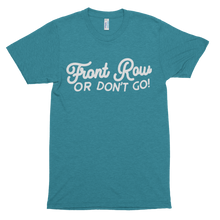 Load image into Gallery viewer, Front Row or Don't Go Script Short sleeve soft t-shirt