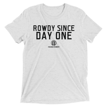 Load image into Gallery viewer, Rowdy Since Day One Short sleeve unisex t-shirt