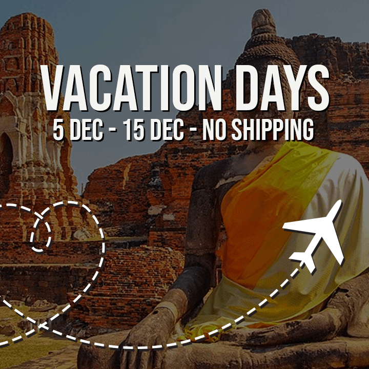 Vacation Days - No Shipping 5-15 December.