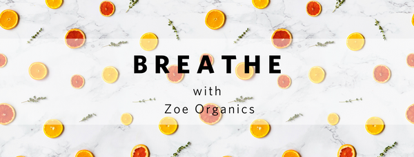 BREATHE with Zoe Organics