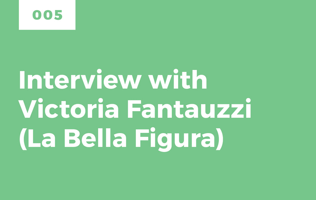 Episode 5: Interview with Victoria Fantauzzi of La Bella Figura