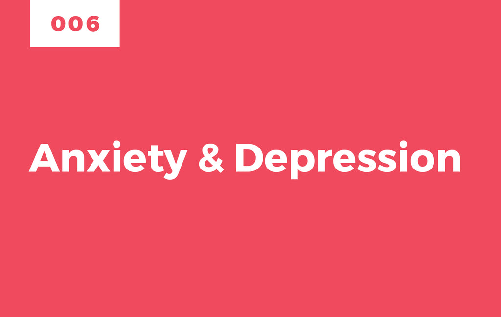 Episode 6: Anxiety & Depression