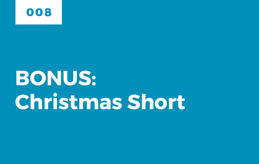 Episode 8: BONUS: Christmas Short