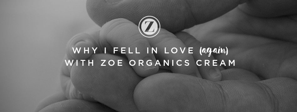 Why I fell in love (again) with Zoe Organics Cream