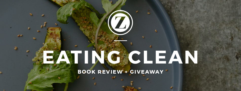 Eating Clean: Book Review + Giveaway!